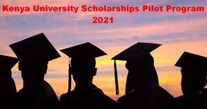 Kenya University Scholarships Pilot Program 2021